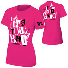 "Dolph Ziggler ""It's Too Bad I'm Too Good"" Pink Women's Authentic T-Shirt"
