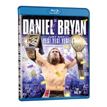 Daniel Bryan: Just Say Yes! Yes! Yes! Blu-ray