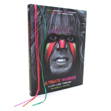 "Ultimate Warrior: A Life Lived ""Forever"" Hardcover Book"