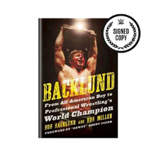 Backlund: From All-American Boy to Professional Wrestling's World Champion (Signed Copy)