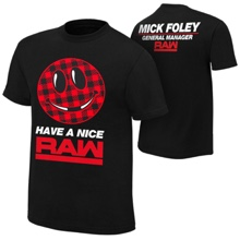 "Mick Foley ""Have A Nice Raw"" GM T-Shirt"