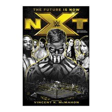 NXT: The Future is Now Hardcover Book