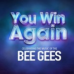 You Win Again – Celebrating the Music of The Bee Gees at King's Theatre Glasgow