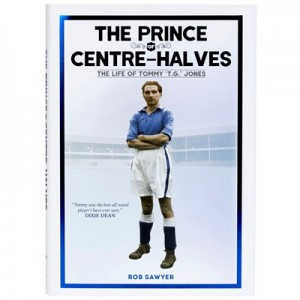 Everton The Prince of Centre-Halves The life of Tommy TG Jones Hardback Book