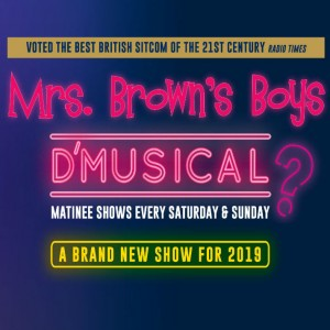 Mrs Brown''s Boys D''Musical?