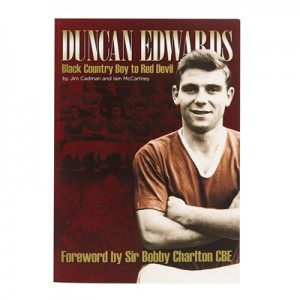 Manchester United Duncan Edwards - Black Country Boy to Red Devil Book