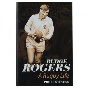 England Budge Rogers: A Rugby Life Hardcover