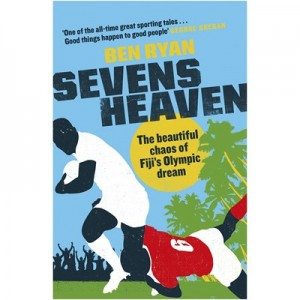 England Sevens Heaven - The Beautiful Chaos of Fijis Olympic Dream Hardback Book